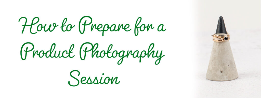 How to prepare for a product photography session